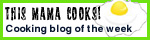 This Mama Cooks! Food Blog of the Week